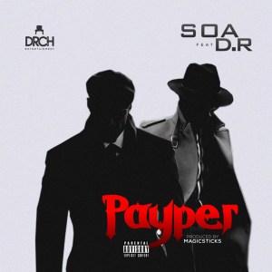Soa - Payper (prod. Magicsticks) Ft. D.r